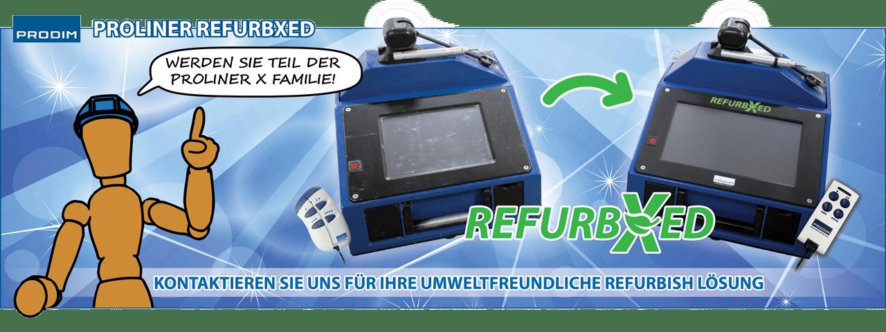 Slider - Prodim Proliner RefurbXed - Werden sie teil der Proliner X Familie - Kontaktieren Sie uns für ihre umweltfreundliche refurbish Lösung